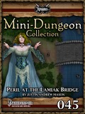 Mini-Dungeon #045: Peril at Lamiaks Bridge (PFRPG) PDF