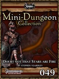 Mini-Dungeon #049: Doubt Not That Stars Are Fire (PFRPG) PDF