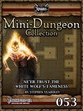 Mini-Dungeon #053: Ne'er Trust The White Wolf's Tameness (PFRPG) PDF
