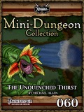 Mini-Dungeon #060: The Unquenched Thirst (PFRPG) PDF