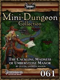 Mini-Dungeon Collection #061: The Cackling Madness of Umberstone Manor (PFRPG) PDF