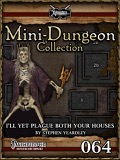 Mini-Dungeon Collection #064: I'll Plague Both Your Houses (PFRPG) PDF