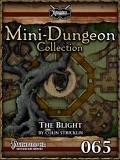 Mini-Dungeon Collection #065: The Blight (PFRPG) PDF