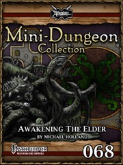 Mini-Dungeon Collection #068: Awakening the Elder (PFRPG) PDF