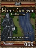 Mini-Dungeon Collection #069: The Broken River (PFRPG) PDF