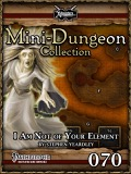 Mini-Dungeon Collection #070: I Am Not Of Your Element (PFRPG) PDF