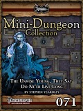 Mini-Dungeon Collection #071: The Unwise Young, They Say Do Ne'er Live Long (PFRPG) PDF