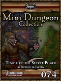 Mini-Dungeon Collection #074: Temple of the Secret Power (PFRPG) PDF