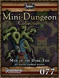 Mini-Dungeon Collection #077: Maw of the Dark Tide (PFRPG) PDF