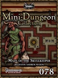 Mini-Dungeon Collection #078: Maze of the Skullkeeper (PFRPG) PDF