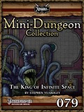 Mini-Dungeon Collection #079: The King of Infinite Space (PFRPG) PDF