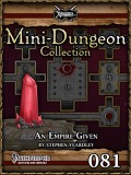 Mini-Dungeon Collection #081: An Empire Given (PFRPG) PDF