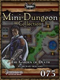 Mini-Dungeon Collection #075: The Garden of Death (PFRPG) PDF