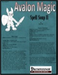 Avalon Magic—Vol 2, Issue #7: Spell Soup II (PFRPG) PDF