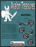Avalon Treasure—Vol 1, Issue #10: Buried Politics (PFRPG) PDF
