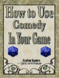 How to Use Comedy In Your Game PDF