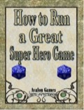 How to Run a Great Super Hero Game PDF