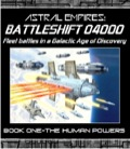 Astral Empires: Battleshift 04000—Book 1: The Human Powers PDF