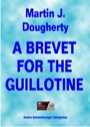 A Brevet For The Guillotine PDF