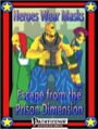 Heroes Wear Masks—Hyperion Breach #1: Escape from the Prison Dimension (PFRPG) PDF
