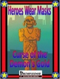 Heroes Wear Masks—Adventure #4: Curse of the Demon's Gold (PFRPG) PDF