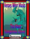 Heroes Wear Masks, Adventure #11: The Most Dangerous Game (PFRPG) PDF