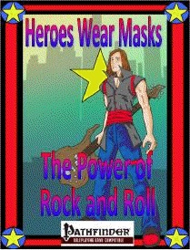 Heroes Wear Masks, Adventure #12: The Power of Rock and Roll (PFRPG) PDF
