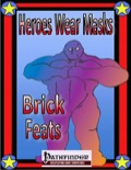Heroes Wear Masks: Brick Feat Book (PFRPG) PDF