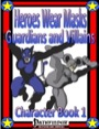 Heroes Wear Masks—Character Book 1: Guardians and Villains (PFRPG) PDF
