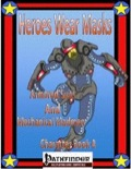 Heroes Wear Masks—Character Book 4: Armored Suits and Mechanical Madmen (PFRPG) PDF