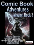 Comic Book Adventures: Mission Book 3 (PFRPG) PDF