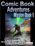 Comic Book Adventures: Mission Book 6 (PFRPG) PDF