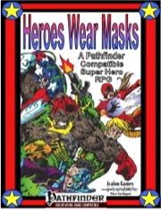 Heroes Wear Masks (PFRPG) PDF