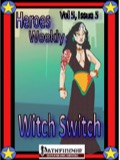 Heroes Weekly, Vol. 5, Issue #5: Witch Switch (PFRPG) PDF
