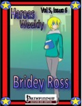 Heroes Weekly, Vol. 5, Issue #6: Bridey Ross (PFRPG) PDF
