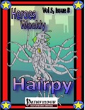 Heroes Weekly, Vol. 5, Issue #8: Hairpy (PFRPG) PDF