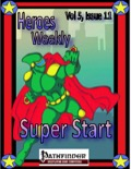 Heroes Weekly, Vol. 5, Issue #11: Super Start (PFRPG) PDF