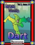 Heroes Weekly, Vol. 5, Issue #14: Dart (PFRPG) PDF