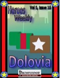 Heroes Weekly, Vol. 5, Issue #16: Dolovia (PFRPG) PDF
