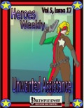 Heroes Weekly, Vol. 5, Issue #17: Unwanted Assistance (PFRPG) PDF