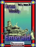 Heroes Weekly, Vol. 5, Issue #20: Emerald (PFRPG) PDF