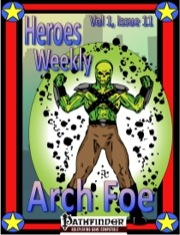 Heroes Weekly, Vol. 1, Issue #11: Arch Foe Advanced Class (PFRPG) PDF