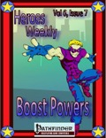 Heroes Weekly, Vol. 6, Issue #7: Boost Powers (PFRPG) PDF