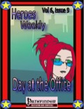 Heroes Weekly, Vol. 6, Issue #9: Day at the Office (PFRPG) PDF