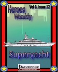 Heroes Weekly, Vol. 6, Issue #12: Superyacht (PFRPG) PDF
