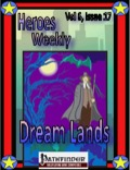 Heroes Weekly, Vol 6, Issue #17: The Dream Lands (PFRPG) PDF