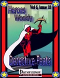 Heroes Weekly, Vol 6, Issue #18: Detective Feats (PFRPG) PDF