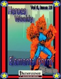 Heroes Weekly, Vol 6, Issue #19: Elemental Form (PFRPG) PDF