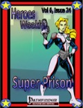 Heroes Weekly, Vol 6, Issue #24: Super Prison (PFRPG) PDF