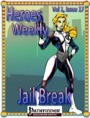 Heroes Weekly, Vol. 1, Issue #17: Jail Break (PFRPG) PDF